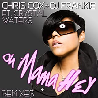 Oh Mama Hey feat. Crystal Waters