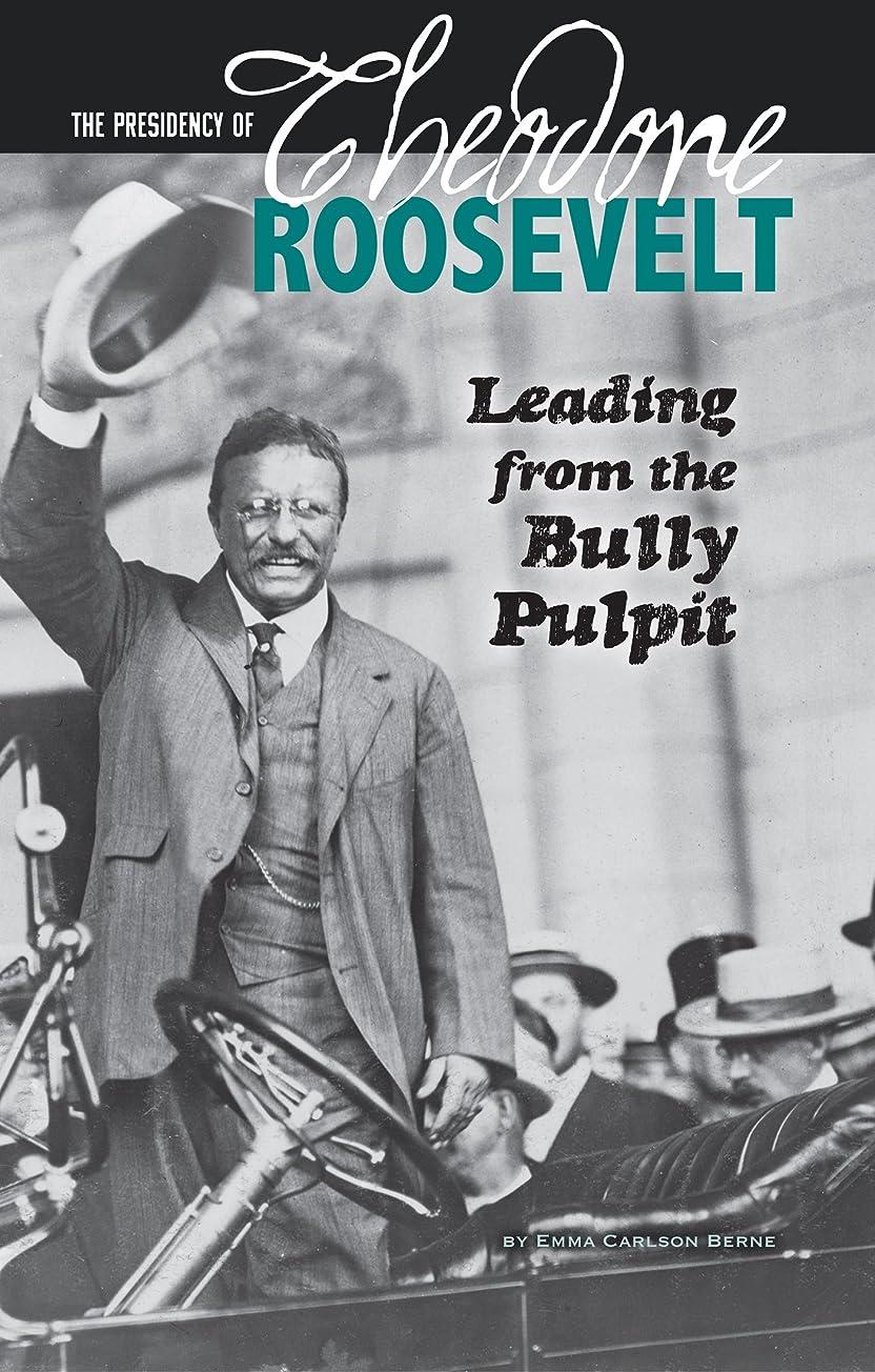 珍しい観光に行く浜辺The Presidency of Theodore Roosevelt (The Greatest U.S. Presidents) (English Edition)