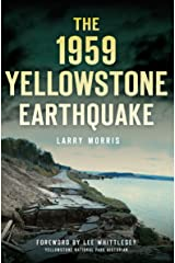The 1959 Yellowstone Earthquake (Disaster) Kindle Edition