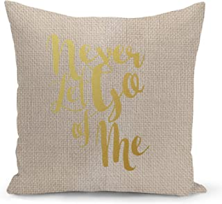 Love Never let go Beige Linen Pillow with Metalic Gold Foil Print Love Quote Couch Pillows