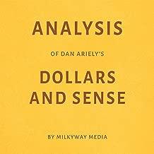 Analysis of Dan Ariely's Dollars and Sense