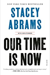 Our Time Is Now: Power, Purpose, and the Fight for a Fair America Kindle Edition