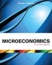 Microeconomics: An Intuitive Approach (Upper Level Economics Titles)
