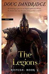 Refuge: Book 3: The Legions Kindle Edition