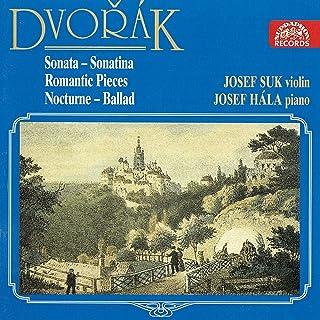 Dvořák: Violin Sonata, Romantic Pieces, Sonatina, Nocturne, Ballade