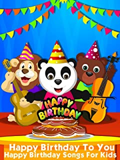 Happy Birthday To You - Happy Birthday Songs For Kids