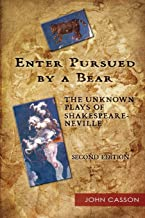 Enter Pursued by a Bear: The Unknown Plays of Shakespeare-Neville