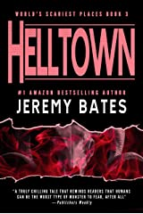 Helltown: A gripping and scary thriller by the new king of horror (World's Scariest Places Book 3) Kindle Edition
