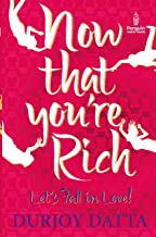 Now That You're Rich Let's Fall in Love!