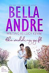 The Wedding Gift (Four Weddings and Fiasco Series 1) (Four Weddings and a Fiasco) Kindle Edition