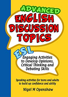 Advanced English Discussion Topics: ESL Speaking activities for teens and adults to build up confidence and ability