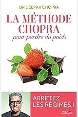 La méthode Chopra pour perdre du poids: Arrêtez les régimes ! (EYROLLES) Format Kindle