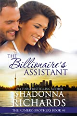 The Billionaire's Assistant (The Romero Brothers, Book 6) Kindle Edition