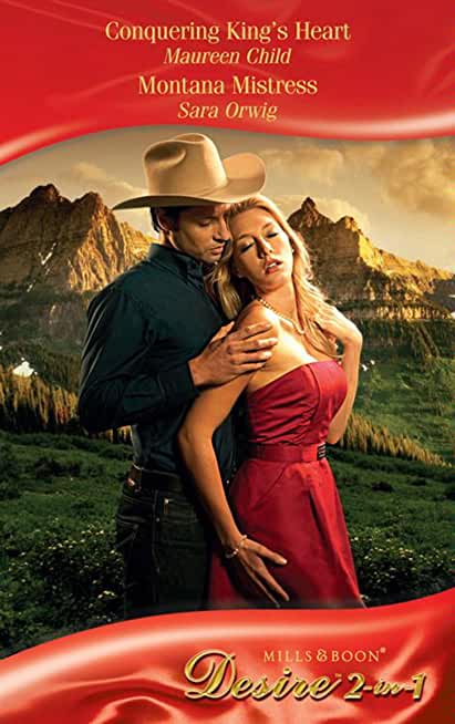 Conquering King's Heart / Montana Mistress: Conquering King's Heart (Kings of California, Book 4) / Montana Mistress (Mills & Boon Desire) (Mills and Boon Desire) (English Edition)