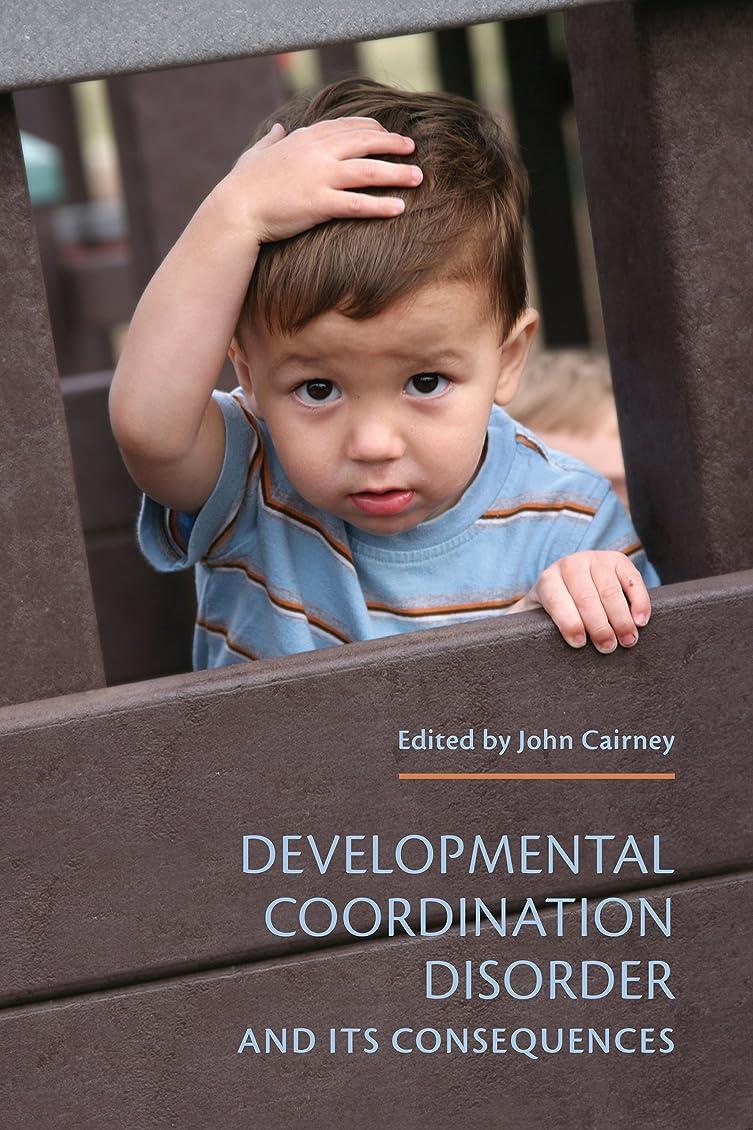 皿発揮するスーダンDevelopmental Coordination Disorder and its Consequences (English Edition)