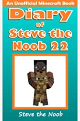 Diary of Steve the Noob 22 (An Unofficial Minecraft Book) (Diary of Steve the Noob Collection) Kindle Edition