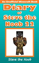 Diary of Steve the Noob 22 (An Unofficial Minecraft Book) (Diary of Steve the Noob Collection)