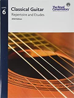 G5R06 - Classical Guitar Repertoire and Etudes - The Royal Conservatory 2018 - Level 6