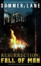 Resurrection: Fall of Man (Resurrection Series Book 4) (English Edition)