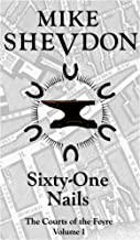 Sixty-One Nails (The Courts of the Feyre Book 1)