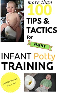 Over 100 Tips and Tactics for Easy INFANT POTTY TRAINING