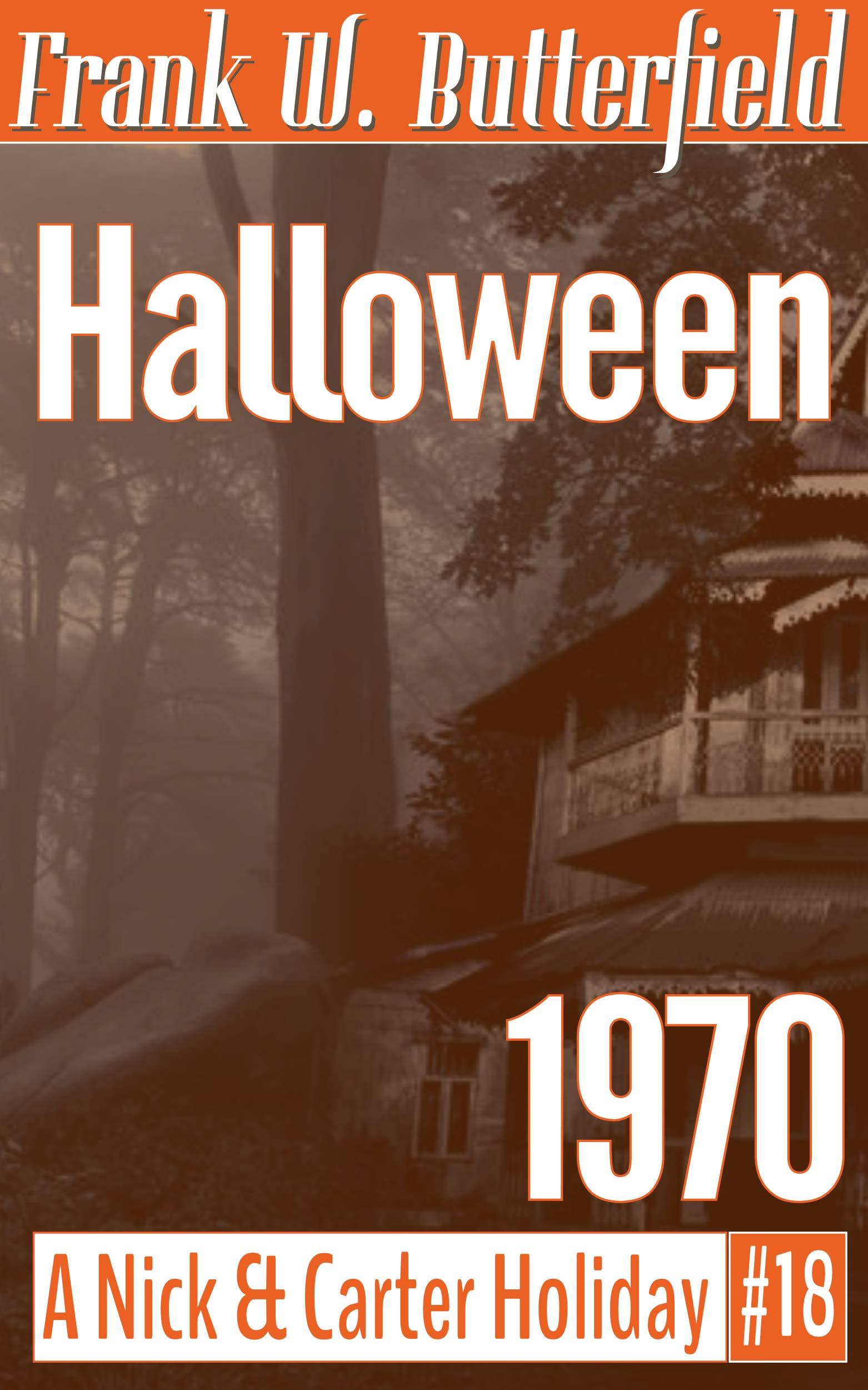 Halloween, 1970 (A Nick & Carter Holiday Book 18)