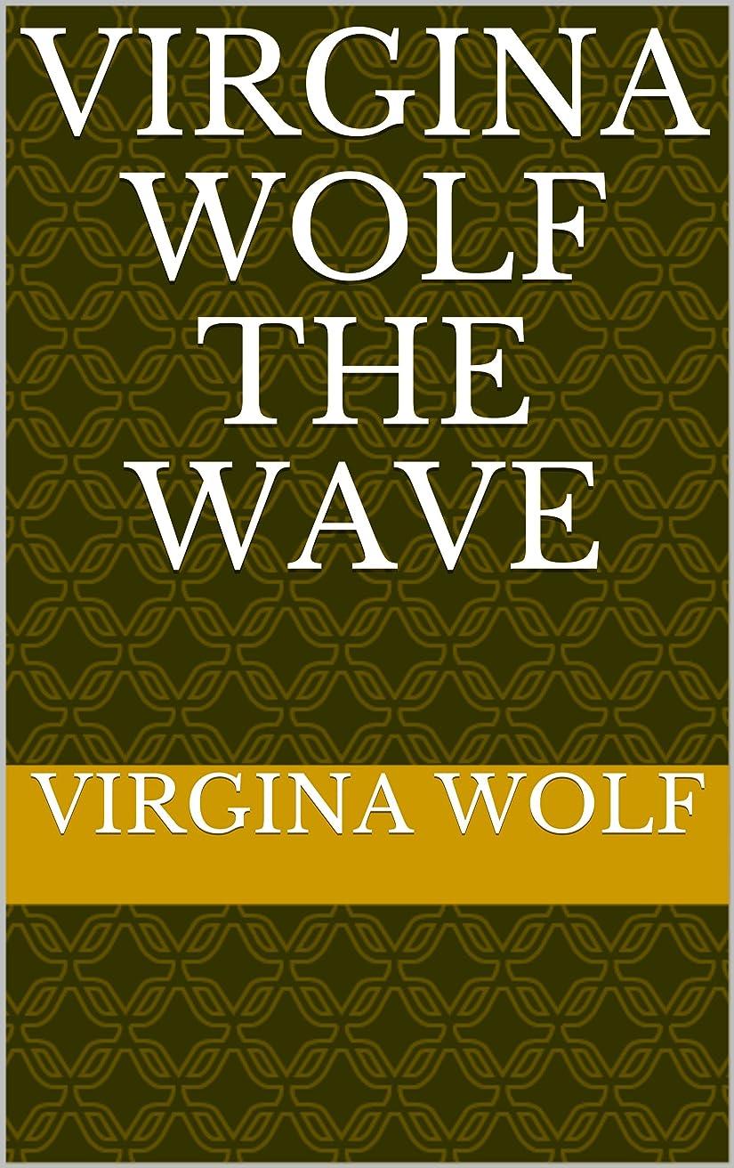 テント想像力南方のvirgina wolf the wave (English Edition)