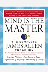 Mind is the Master: The Complete James Allen Treasury Kindle Edition
