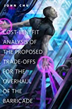 A Cost-Benefit Analysis of the Proposed Trade-Offs for the Overhaul of the Barricade: A Tor.Com Original