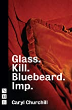 Glass. Kill. Bluebeard. (NHB Modern Plays)
