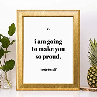 Inspirational Encouragement Quote Wall Decor Art Print - I Am Going To Make You So Proud Note To Self - 8