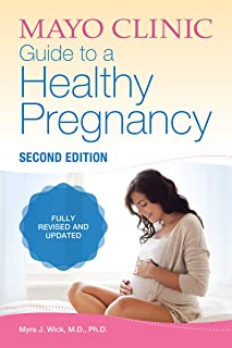 Mayo Clinic Guide to a Healthy Pregnancy 2nd Edition: 2nd Edition: Fully Revised and Updated (Parenting )