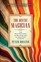 Best The Divine Magician: The Disappearance of Religion and the Discovery of Faith Review