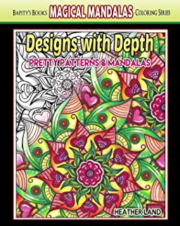 Designs With Depth: Pretty Patterns & Mandalas (Magical Mandalas) (Volume 1)