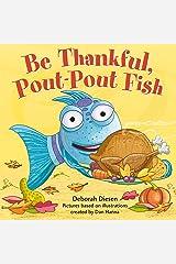 Be Thankful, Pout-Pout Fish (A Pout-Pout Fish Mini Adventure Book 10) Kindle Edition