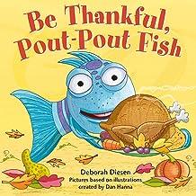 Be Thankful, Pout-Pout Fish (A Pout-Pout Fish Mini Adventure Book 10)
