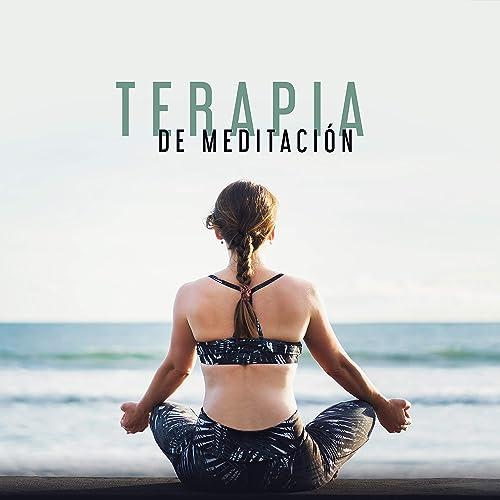 Terapia de Meditación - Musica de Yoga, Relajación Profunda ...