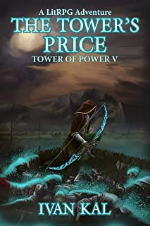 The Tower's Price: A LitRPG Adventure (Tower of Power Book 5)