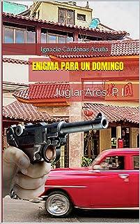 ENIGMA PARA UN DOMINGO: Edición del 50 aniversario (JUGLAR ARES , P. I. nº 1) (Spanish Edition)