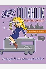 Trailer Food Diaries Cookbook: Austin Edition, Volume 3 (American Palate) Kindle Edition