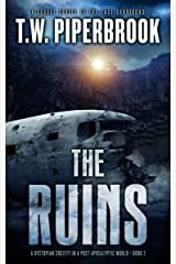 The Ruins Book 2: A Dystopian Society in a Post-Apocalyptic World (The Ruins Series) Kindle Edition