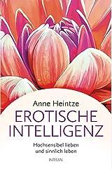 Erotische Intelligenz: Hochsensibel lieben und sinnlich leben Kindle Ausgabe