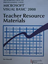 An Introduction to Programming Using Microsoft Visual Basic 2008 Teacher Resource Materials