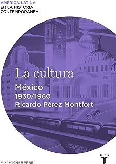 La cultura. México (1930-1960) (Spanish Edition)