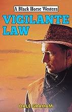 Vigilante Law (Black Horse Western)