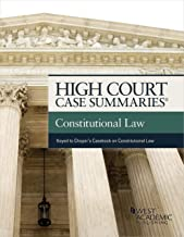 High Court Case Summaries on Constitutional Law (Keyed to Choper, Dorf, Fallon, and Schauer)