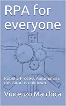 RPA for everyone: Robotic Process Automation, this famous unknown