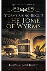 The Tome of Wyrms (Storm's Rising Book 3) Kindle Edition