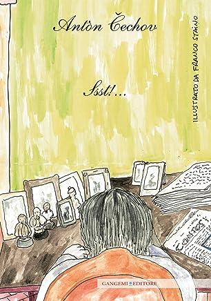 Antòn Cechov. Ssst!...: illustrato da Franco Staino