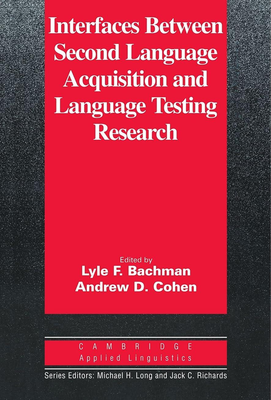 ただタール不測の事態Interfaces between Second Language Acquisition and Language Testing Research (Cambridge Applied Linguistics)